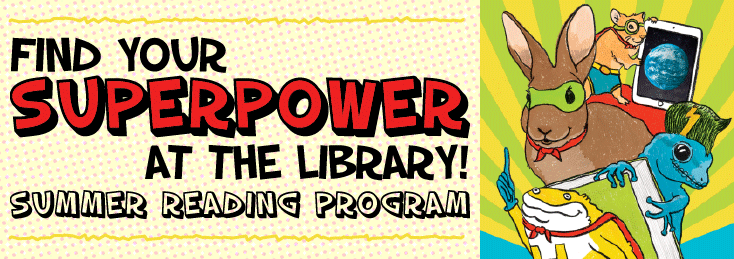 Summer Reading 2015:  Find Your Superpower at the Library!
