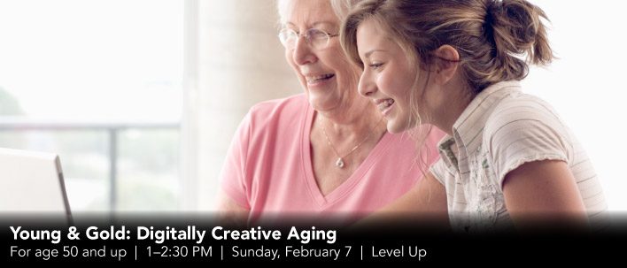 Young & Gold: Digitally Creative Aging