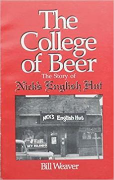 The College of Beer : The Story of Nick's English Hut