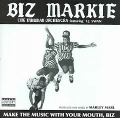 Make the music with your mouth, Biz
