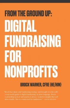 From the Ground Up : Digital Fundraising for Nonprofits