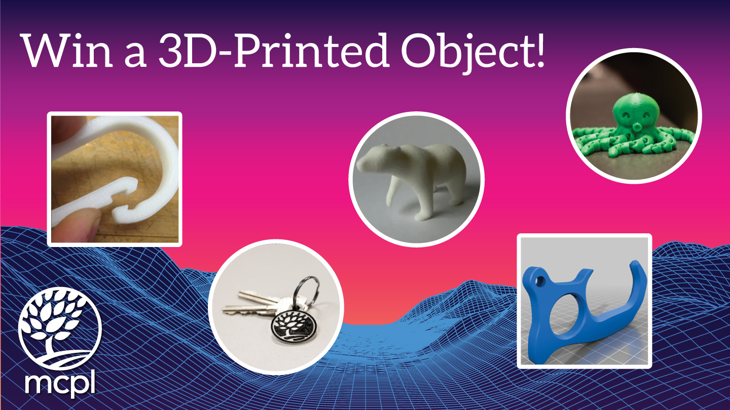 Win a 3D-Printed Object