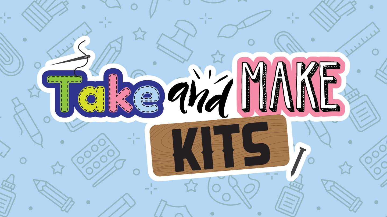 Take and Make Kits