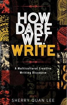 How dare we! write: a multicultural creative writing discourse