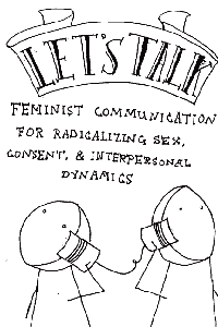 Cover of Let's Talk: Feminist Communication for Radicalizing Sex, Consent & Interpersonal Dynamics