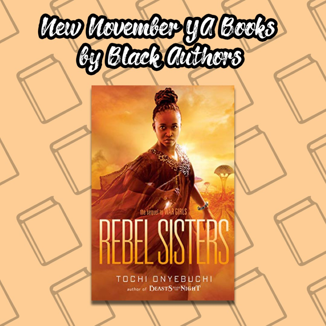 An Image titled New November YA Books by Black Authors with the cover of Rebel Sisters on it.