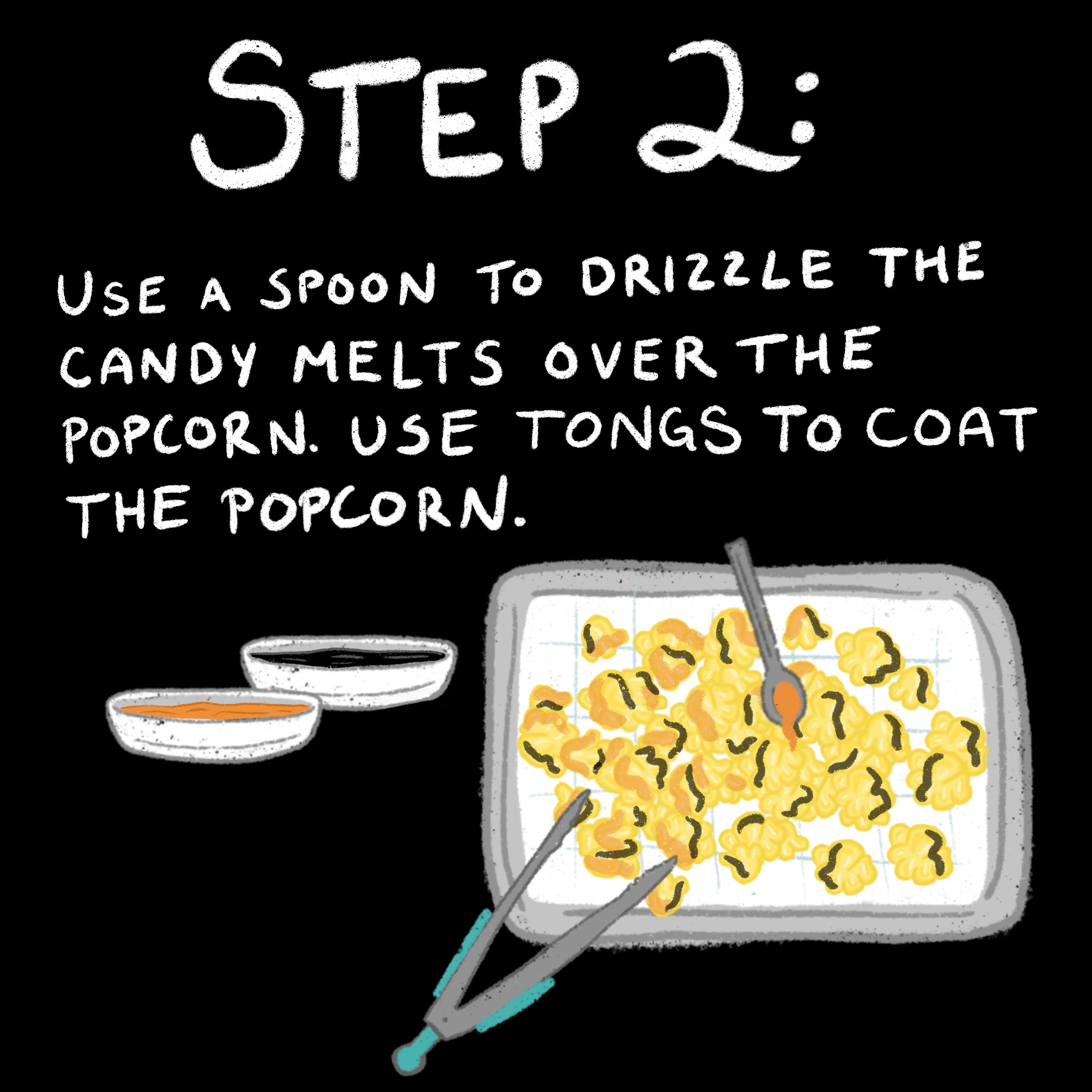 step two: use a spoon to drizzle the candy melts over the popcorn. Use tongs to coat the popcorn