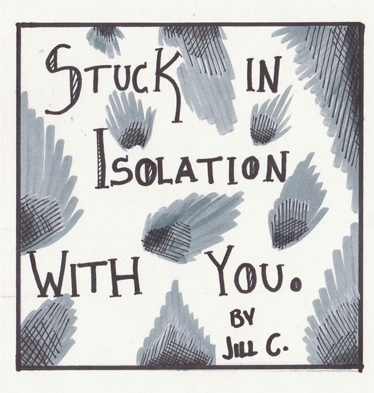 Stuck in Isolation With You