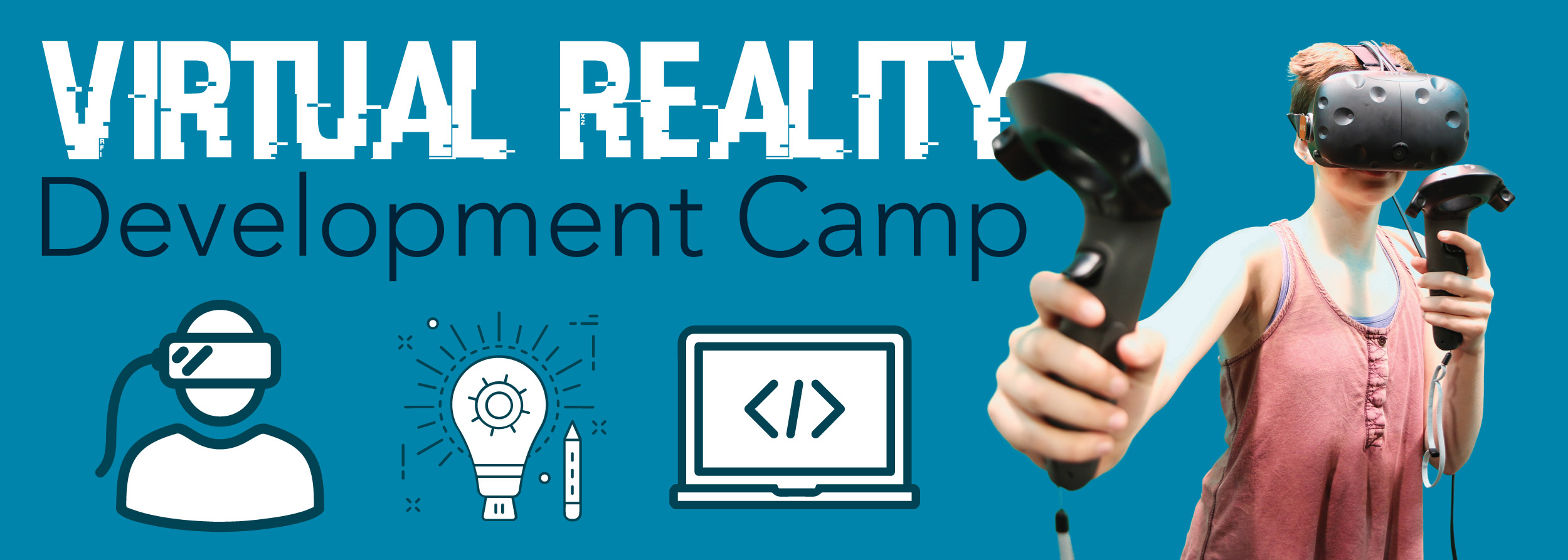 teen_virtual-reality-development-camp_web-header_05-17.jpg