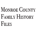 Monroe County Family History Files