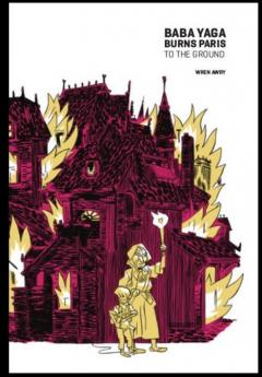 Baba Yaga Burns Paris To The Ground