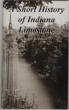A Short History of Indiana Limestone