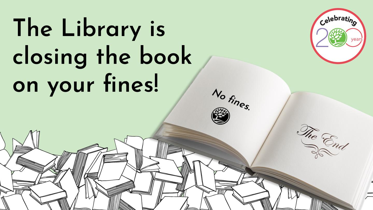 The Library is closing the book on your fines!