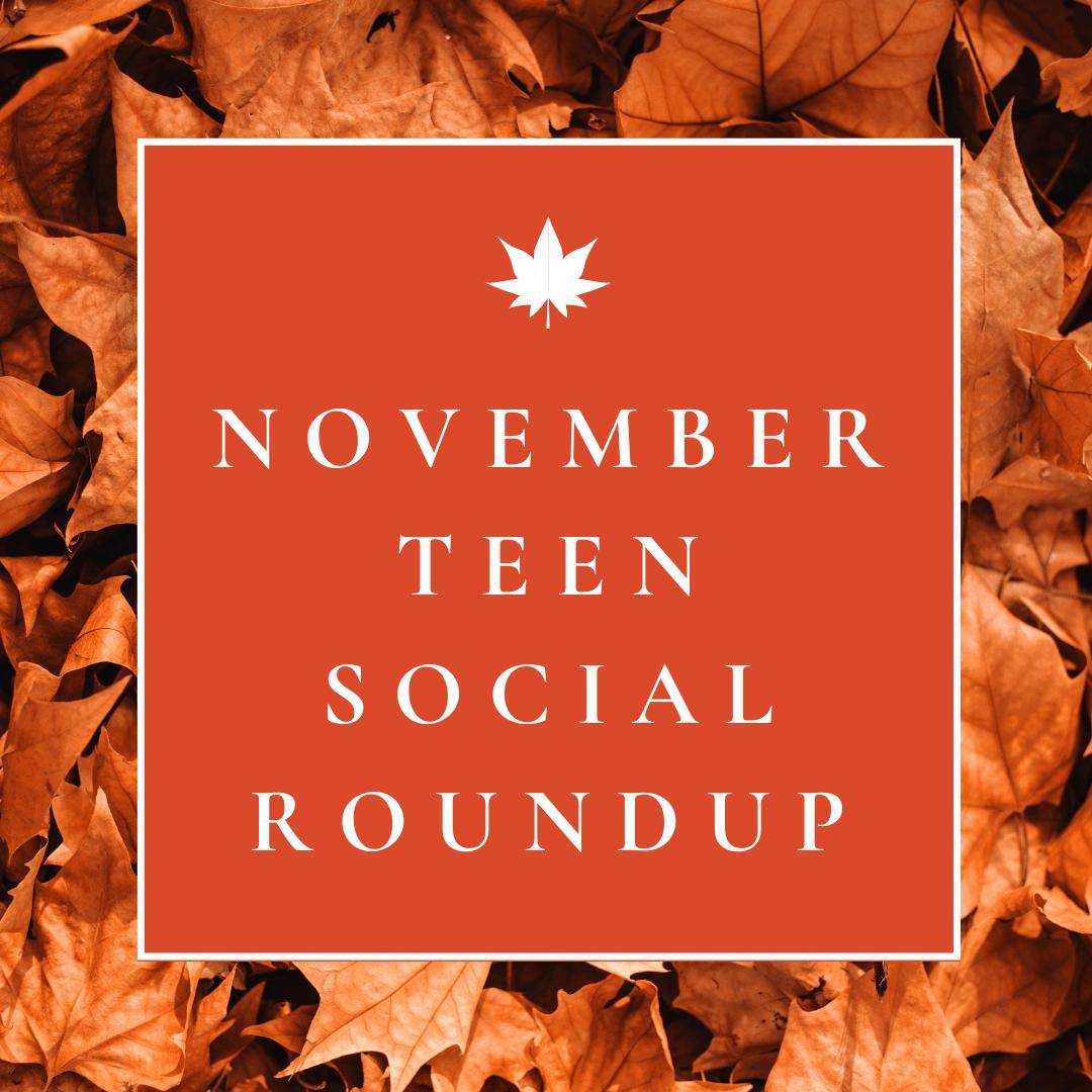 November Teen Social Roundup