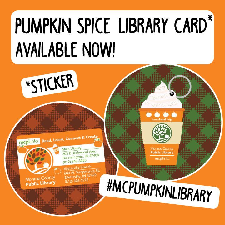 """Text says """"Pumpkin Spice Library Card Sticker Available Now"""" with images of a fall themed MCPL card and a pumpkin spice keychain card."""
