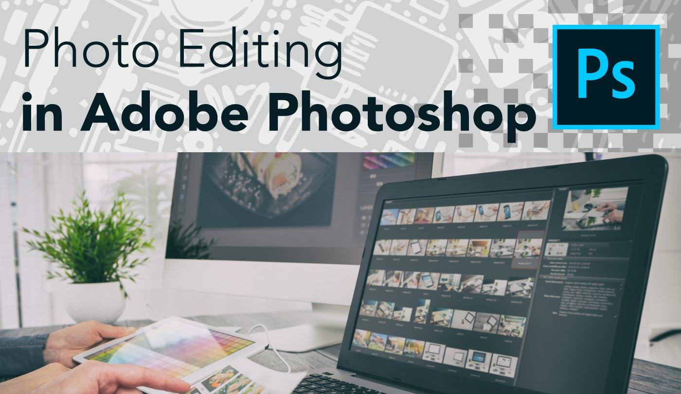 Level Up Workshop: Photo Editing in Adobe Photoshop