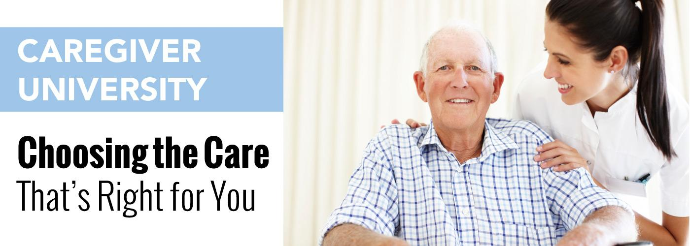 Choosing the Care That's Right for You