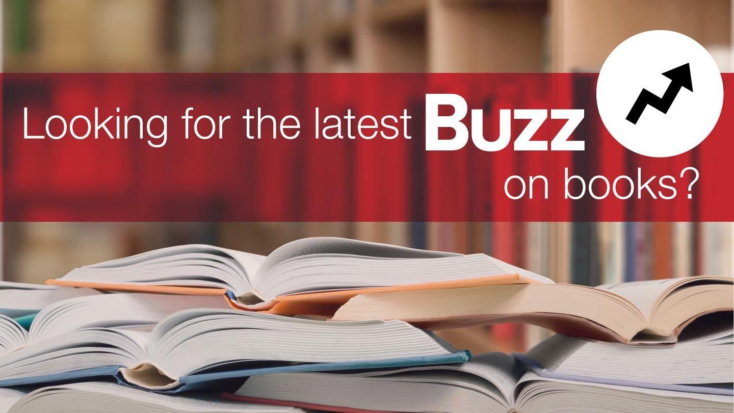 Looking for the latest buzz on books?