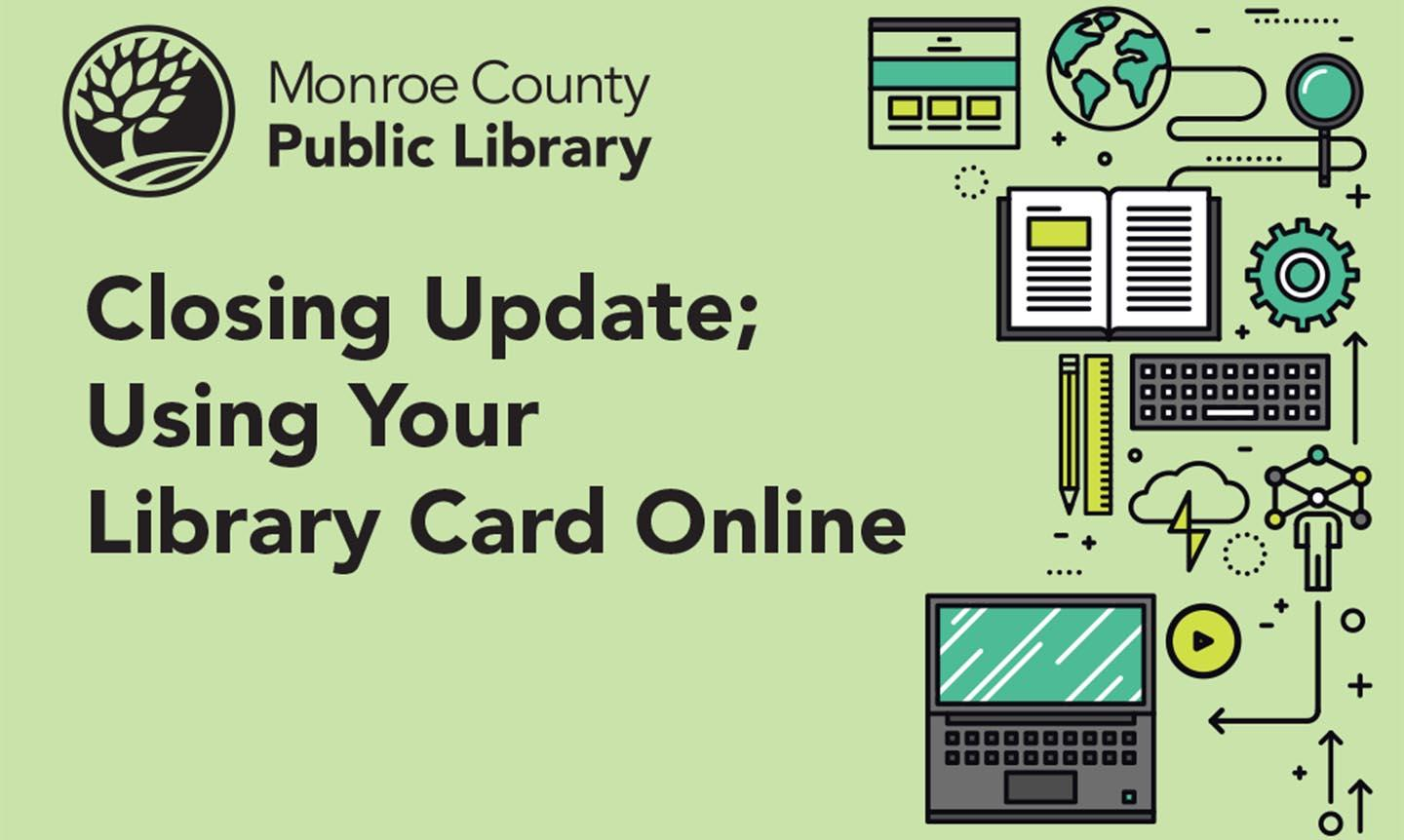 Closing Update; Using Your Library Card Online