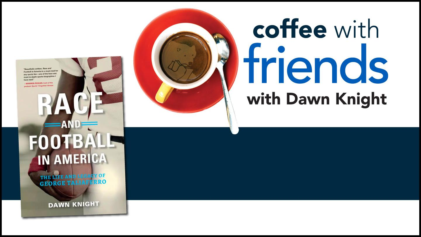 Coffee with Friends with Dawn Knight: Race and Football in America