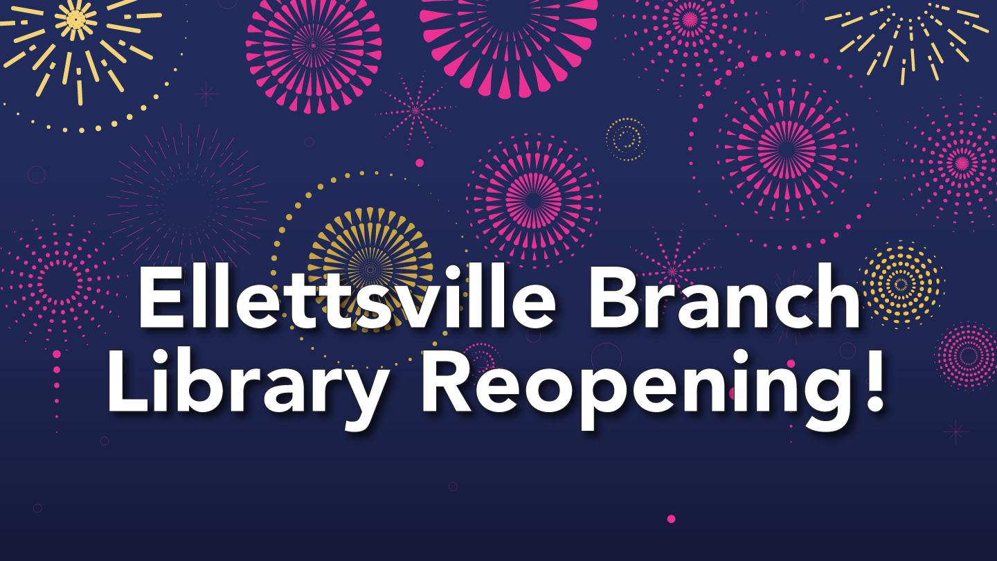 Ellettsville Branch Library Reopening!