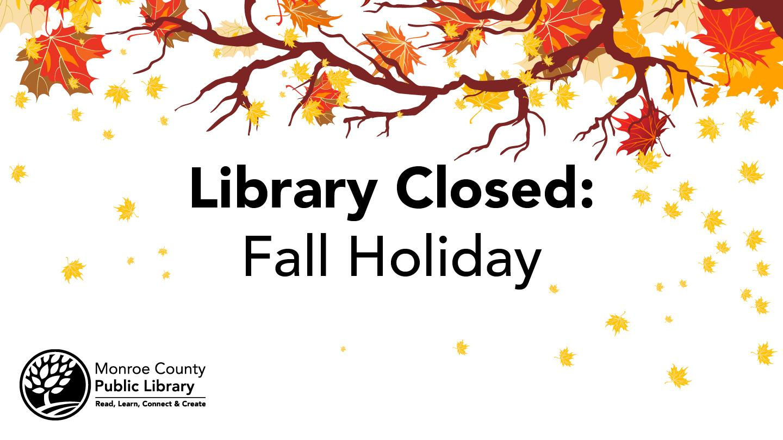 Library closed November 26 & 27 for Fall Holiday
