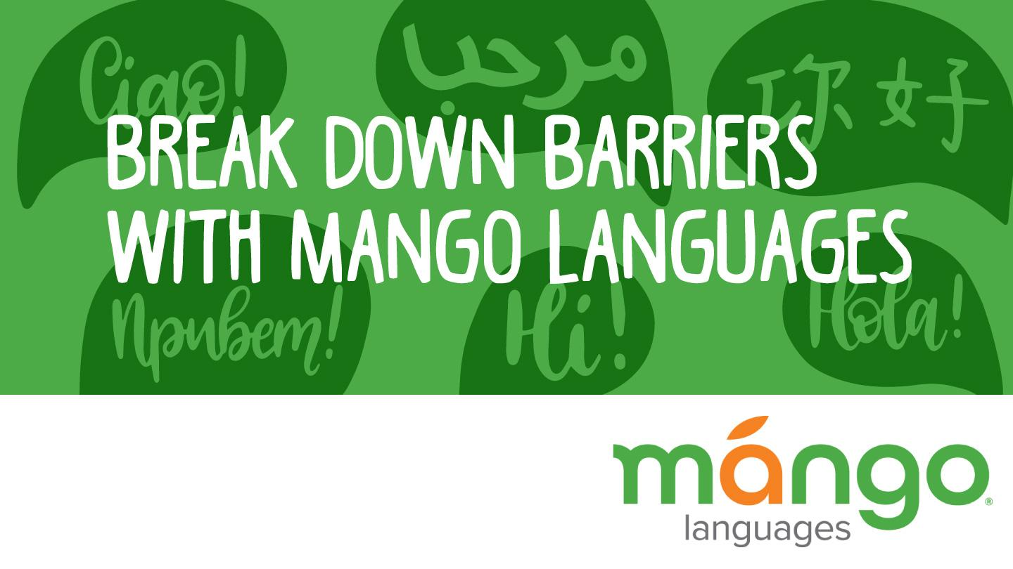 Break down barriers with Mango Languages