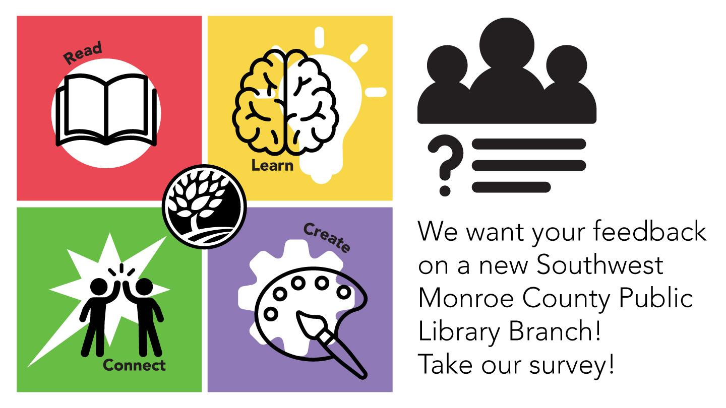 We want your feedback on a new Sourthwest Monroe County Public Library! Take our survey!