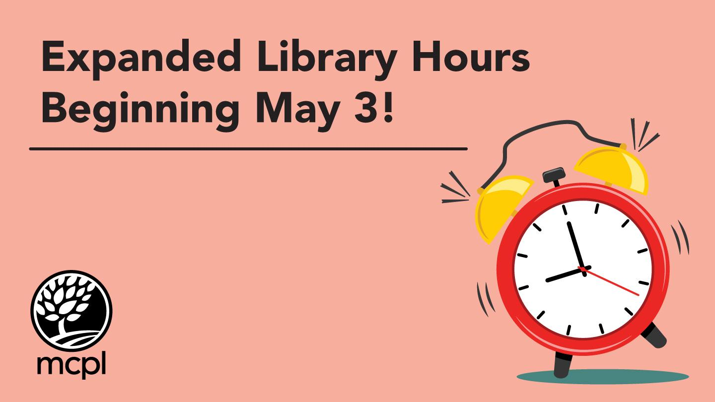 Expanded Library Hours Beginning May 3!