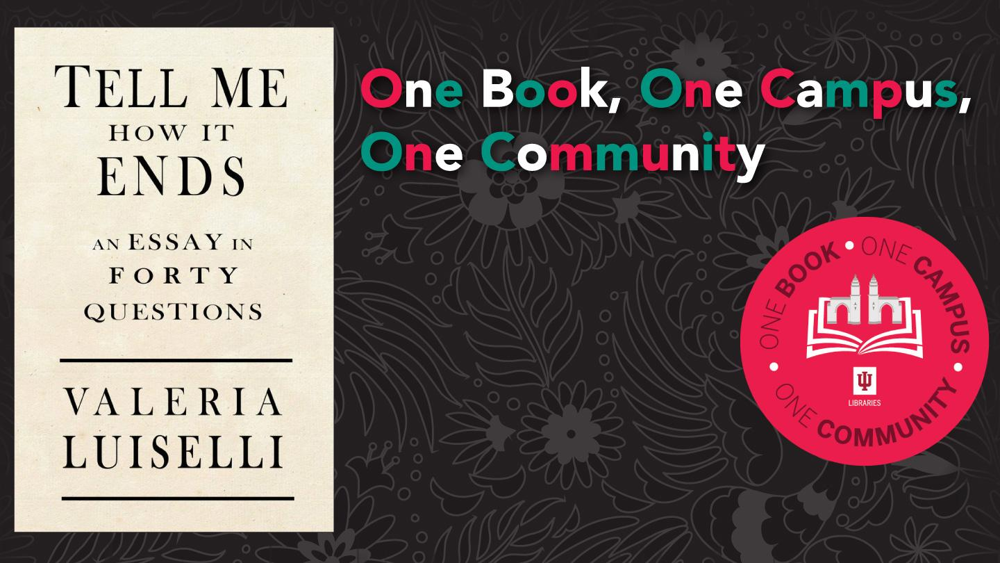 Tell Me How It Ends: One Book, One Campus, One Community