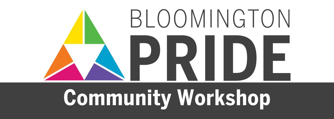 Bloomington PRIDE Community Workshop
